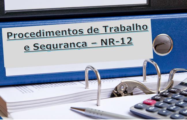 Procedimento de Trabalho e Segurança conforme NR-12